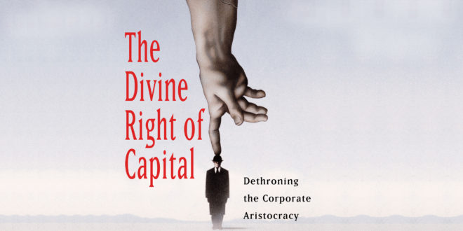 The Divine Right of Capital by Marjorie Kelly